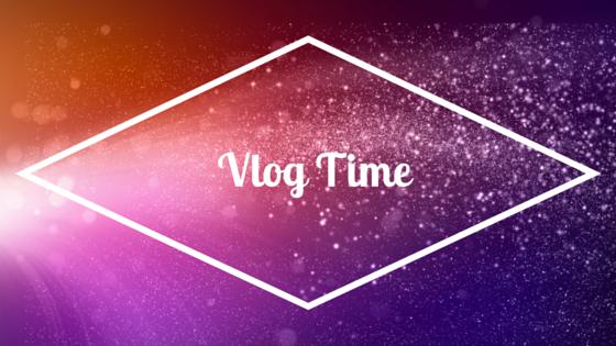 Vlog Time