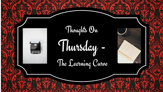 Thoughts On Thursday – The LearningCurve!